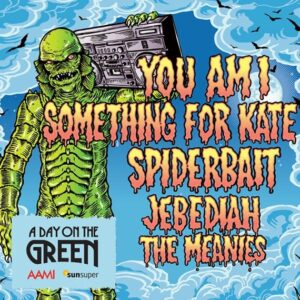 A DAY ON THE GREEN - YOU AM I, SOMETHING FOR KATE, SPIDERBAIT, JEBEDIAH & THE MEANIES